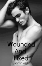 Wounded and Fixed by sarahasif