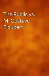 The Public vs. M. Gustave Flaubert by gutenberg