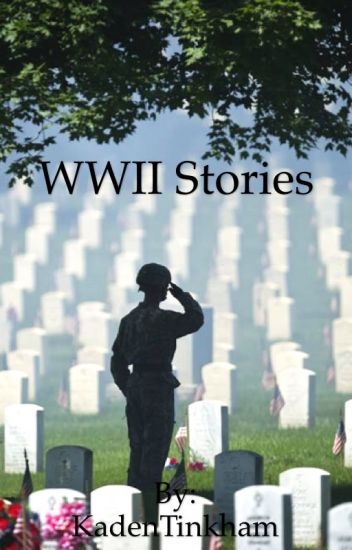 WW2 Stories (Completed)