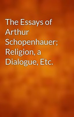 Complete essays of Schopenhauer; seven books in one volume,
