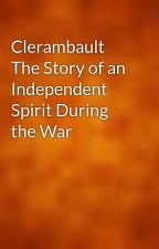 Clerambault The Story of an Independent Spirit During the War by gutenberg