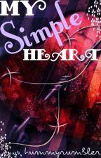 My Simple Heart by tummyrumbler