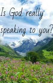 Is God really speaking to you? by christianword2