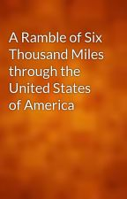A Ramble of Six Thousand Miles through the United States of America by gutenberg