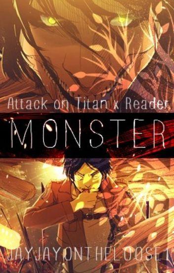 ·MONSTER· Attack on Titan x Reader [Editing]