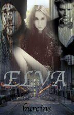 ELVA by burcins
