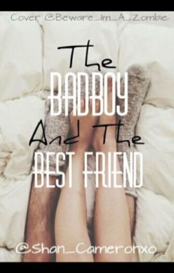 The Badboy And The Best Friend