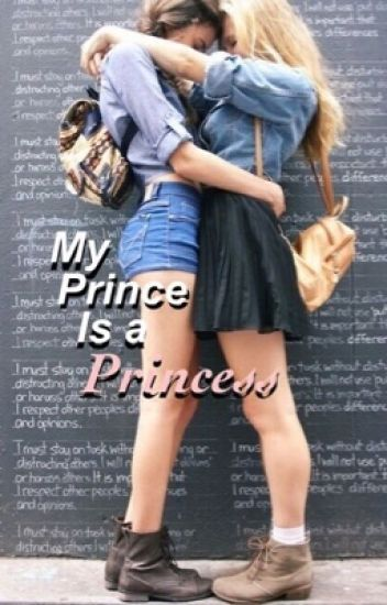 My Prince is a Princess (gxg)