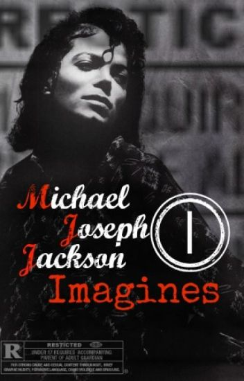 ~Michael Joseph Jackson Imagines~ (ON HOLD!)