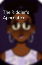 The Riddler's Apprentice by SailorPisces