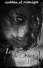 Look the other way (The Vampire Diaries fanfic) by Goddess_of_Midnight