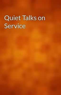 Quiet Talks on Service