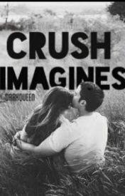 Crush Imagines - Imagine #8 - Wattpad