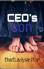 CEO's SON by thatLadyWriter