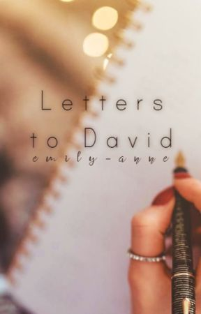 Letters To David (COMPLETED) by turtleswift01