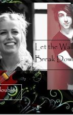 Let the Walls Break Down (Alex Gaskarth Fanfic) by deewithadoublee