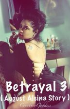 Betrayal 3  by CourtneyGoddess