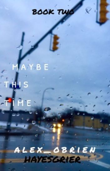 Maybe This Time // Hayes Grier