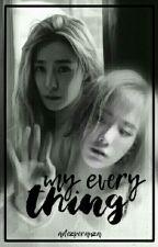 My Everything (TaeNy) by ADEzperanza