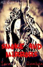 Smoke and Mirrors by IaraGamboa
