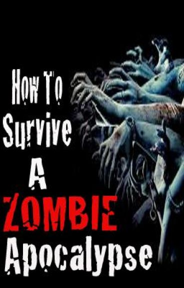 How to Survive a Zombie Apocalypse by i_sell_seashells