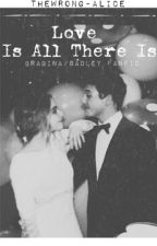 Love Is All There Is // Brabrina fanfic by thewrong-alice