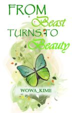 From Beast Turns to Beauty by wowa_kime