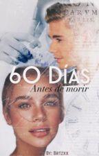 60 Días.  [bieber] by Brtzxx