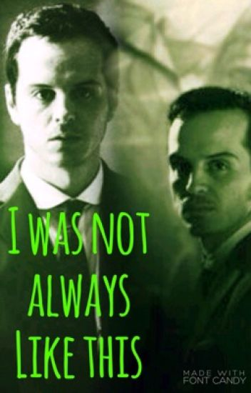 I was not always like this Moriarty x reader