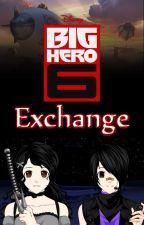 Big Hero 6: Exchange by AnimeAce