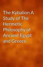 The Kybalion A Study of The Hermetic Philosophy of Ancient Egypt and Greece by gutenberg