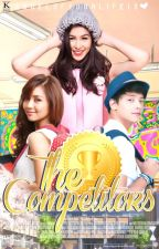 The Competitors (KathNiel,JaDine &LizQuen) by AngelofYourLife13