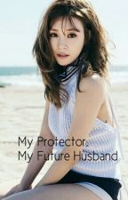 My Protector is My Future Husband? by Seonahro