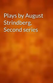 Plays by August Strindberg  Second series by gutenberg