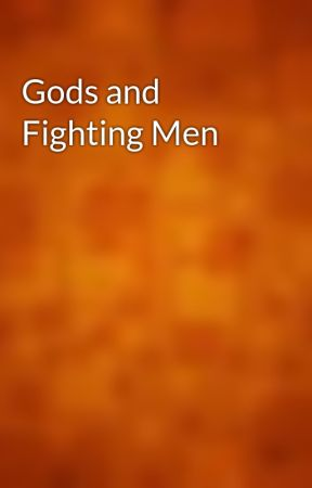 Gods And Fighting Men Wattpad