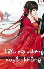 Tiểu ma vương xuyên không by Huyenduog