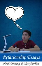 Relationship Essays by Noah Densing and Narrylm Tan by NoahDensing
