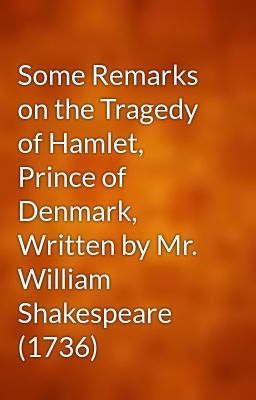 a review of the tragedy of hamlet prince of denmark by william shakespeare Hamlet is a tragedy by william shakespeare, believed to have been written  between 1599 and 1601 the play, set in denmark, recounts how prince hamlet  exacts revenge on his uncle  most helpful customer reviews.