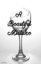 A Beautiful Mistake by keighsykase