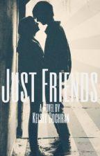Just Friends by KelseyWritesBooks