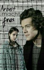 Arbeit Macht Frei [Harry Styles] by KailyLockwood