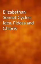 Elizabethan Sonnet Cycles: Idea, Fidesa and Chloris by gutenberg