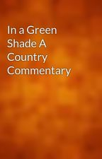 In a Green Shade A Country Commentary by gutenberg