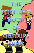 The Pointless Book of Obscure Ships (One Shots/DISCONTINUED) by SquirrelNova