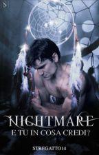 Nightmare [IN REVISIONE] by stregatto14