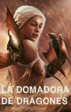 La domadora de dragones. by carlycbower