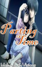 Parting Time (Author's Undiscovered Gems Winner) by MelancholicVisions
