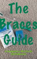 The Braces Guide by EllieTheBearcat