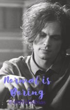 Normal is Boring (Spencer Reid/Criminal Minds) by alittlebitbias