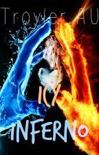 Icy Inferno (Troyler AU) by TroylerToujours
